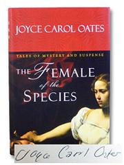 the female of the species by joyce carol oates kirkus reviews the female of the species tales of mystery and suspense by joyce carol oates