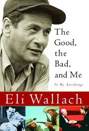 THE GOOD, THE BAD, AND ME by Eli Wallach