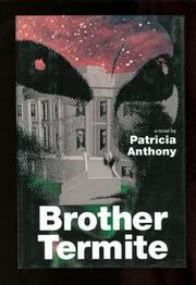 BROTHER TERMITE by Patricia Anthony