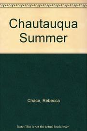 CHAUTAUQUA SUMMER by Rebecca Chace