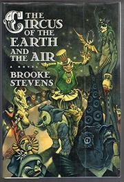 THE CIRCUS OF THE EARTH AND THE AIR by Brooke Stevens