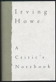 A CRITIC'S NOTEBOOK by Irving Howe