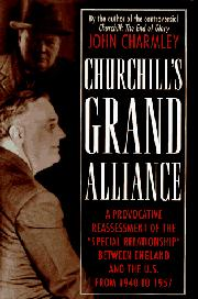 CHURCHILL'S GRAND ALLIANCE by John Charmley