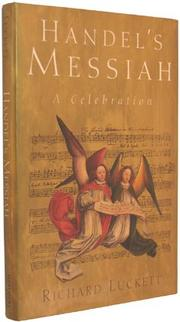 HANDEL'S MESSIAH by Richard Luckett