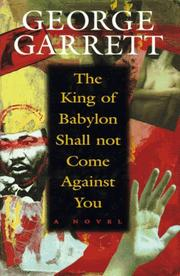THE KING OF BABYLON SHALL NOT COME AGAINST YOU by George Garrett