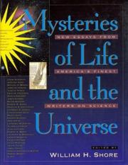 MYSTERIES OF LIFE AND THE UNIVERSE by William H. Shore