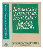 SPEAKING OF LITERATURE AND SOCIETY by Lionel Trilling
