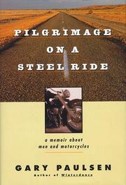 PILGRIMAGE ON A STEEL RIDE by Gary Paulsen