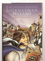 JOURNEYMAN WIZARD by Mary Frances Zambreno