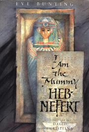 I AM THE MUMMY HEB-NEFERT by Eve Bunting