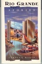 RIO GRANDE STORIES by Carolyn Meyer