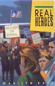 REAL HEROES by Marilyn Kaye