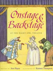 ONSTAGE & BACKSTAGE AT THE NIGHT OWL THEATER by Ann Hayes