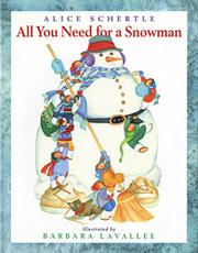 ALL YOU NEED FOR A SNOWMAN by Alice Schertle
