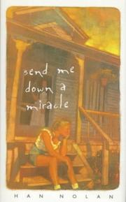 SEND ME DOWN A MIRACLE by Han Nolan