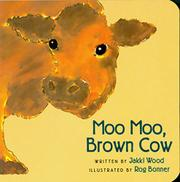 """MOO MOO, BROWN COW"" by Jakki Wood"