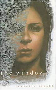 THE WINDOW by Jeanette Ingold