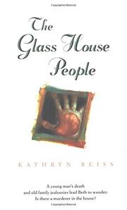 THE GLASS HOUSE PEOPLE by Kathryn Reiss