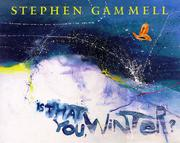 IS THAT YOU, WINTER? by Stephen Gammell