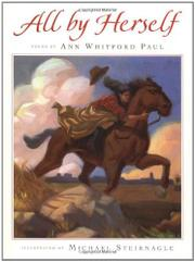 ALL BY HERSELF by Ann Whitford Paul