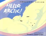HELLO, ARCTIC! by Theodore Taylor