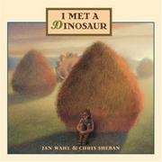I MET A DINOSAUR by Jan Wahl