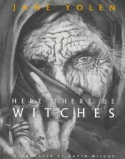 HERE THERE BE WITCHES by Jane Yolen