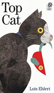 TOP CAT by Lois Ehlert