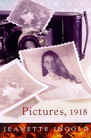 PICTURES, 1918 by Jeanette Ingold
