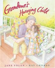 GRANDMA'S HURRYING CHILD by Jane Yolen