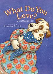 WHAT DO YOU LOVE? by Jonathan London