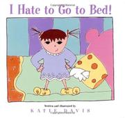 I HATE TO GO TO BED! by Katie Davis