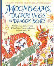 MOONBEAMS, DUMPLINGS & DRAGON BOATS by Nina Simonds