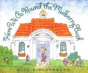 HERE WE GO ROUND THE MULBERRY BUSH by Will Hillenbrand