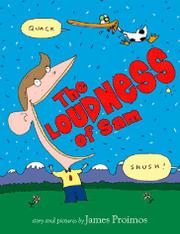 THE LOUDNESS OF SAM by James Proimos