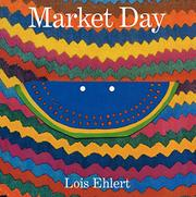 MARKET DAY by Lois Ehlert