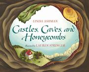 CASTLES, CAVES, AND HONEYCOMBS by Linda Ashman