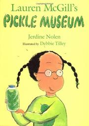 LAUREN MCGILL'S PICKLE MUSEUM by Jerdine Nolen
