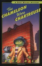 THE CHAMELEON WORE CHARTREUSE by Bruce Hale