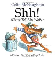 SHH! (DON'T TELL MR. WOLF!) by Colin McNaughton