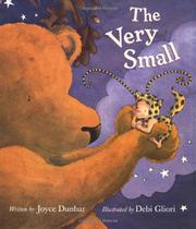 THE VERY SMALL by Joyce Dunbar