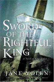 SWORD OF THE RIGHTFUL KING by Jane Yolen
