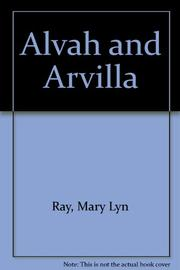 ALVAH AND ARVILLA by Mary Lyn Ray