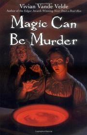 MAGIC CAN BE MURDER by Vivian Vande Velde