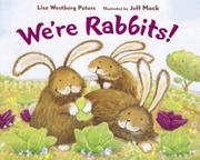 WE'RE RABBITS! by Lisa Westberg Peters
