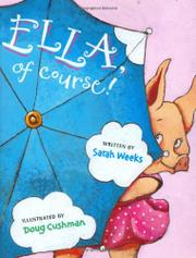 ELLA, OF COURSE! by Sarah Weeks