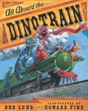 ALL ABOARD THE DINOTRAIN by Deb Lund