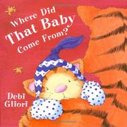 WHERE DID THAT BABY COME FROM? by Debi Gliori