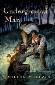 UNDERGROUND MAN by Milton Meltzer