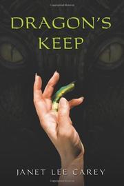 DRAGON'S KEEP by Janet Lee Carey